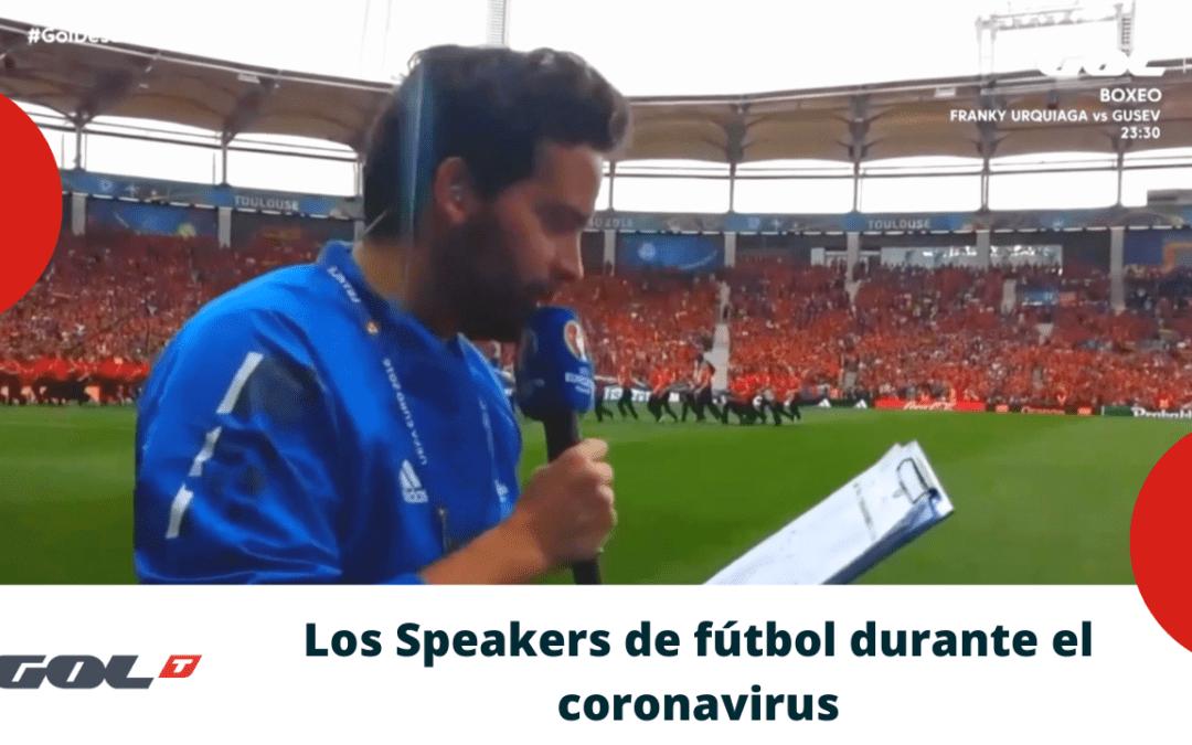 speaker de futbol durante el coronavirus